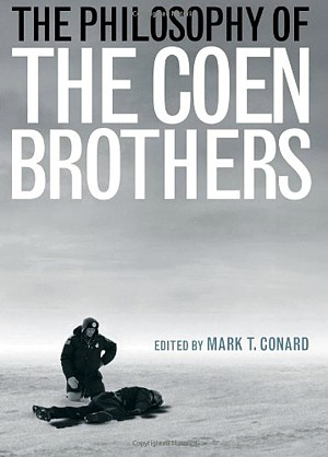 The philosophy of The Coen Brothers, de Mark T. Conard