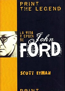Print the Legent. La vida y época de John Ford